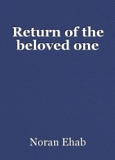 Return of the beloved one