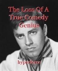 The Loss Of A True Comedy Genius