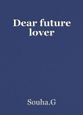 Dear future lover