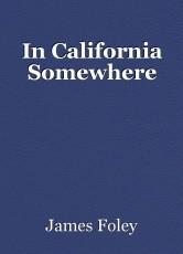 In California Somewhere