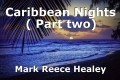 Caribbean Nights ( Part two)