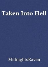 Taken Into Hell