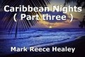 Caribbean Nights ( Part three )