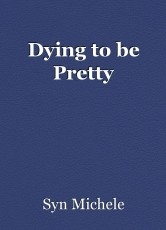 Dying to be Pretty