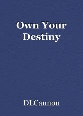 Own Your Destiny
