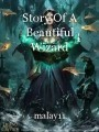 Story Of A Beautiful Wizard