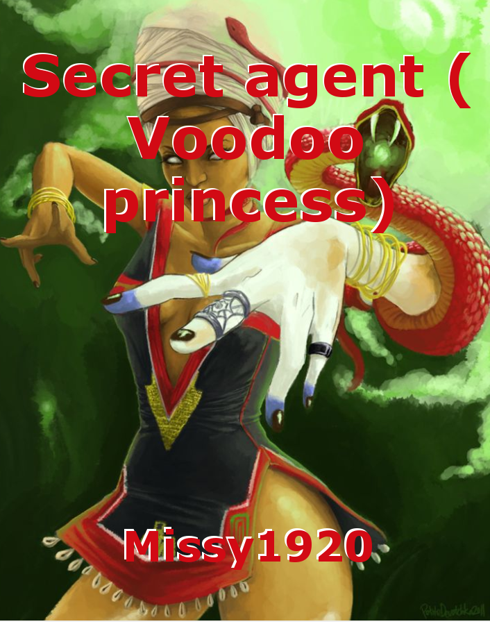 Secret agent ( Voodoo princess)