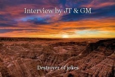 Interview by JT & GM