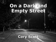 On a Dark and Empty Street