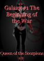 Galaxy #1 The Beginning of the War