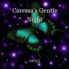 Caressa's Gentle Night