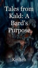 Tales from Kald: A Bard's Purpose