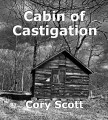Cabin of Castigation