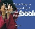 A Real Crime Story, A Woman Traped By A Handsome Facebook Friend.