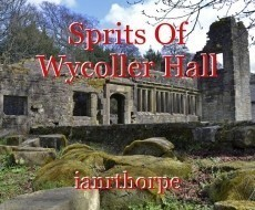 Sprits Of Wycoller Hall
