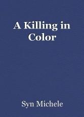 A Killing in Color