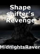 Shape shifter's Revenge