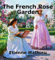 The French Rose Garden