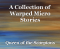 A Collection of Warped Micro Stories