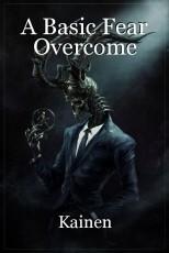 A Basic Fear Overcome