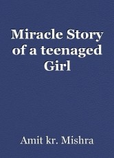 Miracle Story of a teenaged Girl