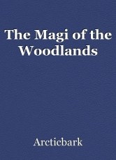 The Magi of the Woodlands