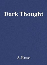 Dark Thought