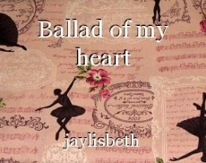 Ballad of my heart