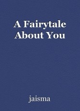 A Fairytale About You