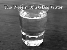 The Weight Of a Glass Water