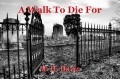 A Walk To Die For