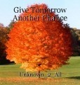 Give Tomorrow Another Chance