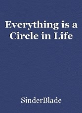 Everything is a Circle in Life