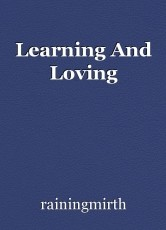 Learning And Loving