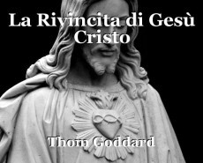 La Rivincita di Gesù Cristo