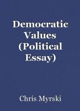 Democratic Values (Political Essay)