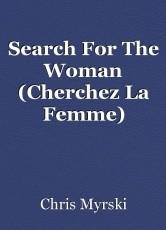 Search For The Woman (Cherchez La Femme)