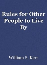 Rules for Other People to Live By