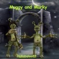 Muggy And Murky