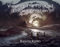 Viewing The Foretold Golden Creation