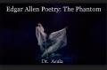 Edgar Allen Poetry: The Phantom