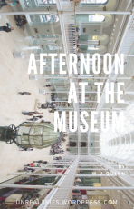 Afternoon at the Museum