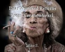 Dear Winifred Returns From Vacation!