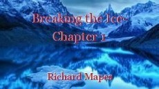 Breaking the Ice- Chapter 1