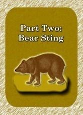 Part 2: Bear Sting