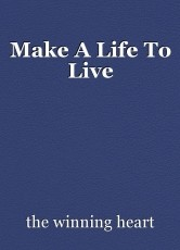 Make A Life To Live