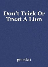 Don't Trick Or Treat A Lion