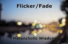 Flicker/Fade