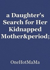 a Daughter's Search for Her Kidnapped Mother.