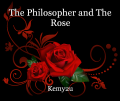 The Philosopher and The Rose